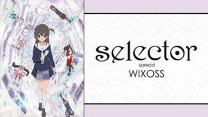 selector spread WIXOSS